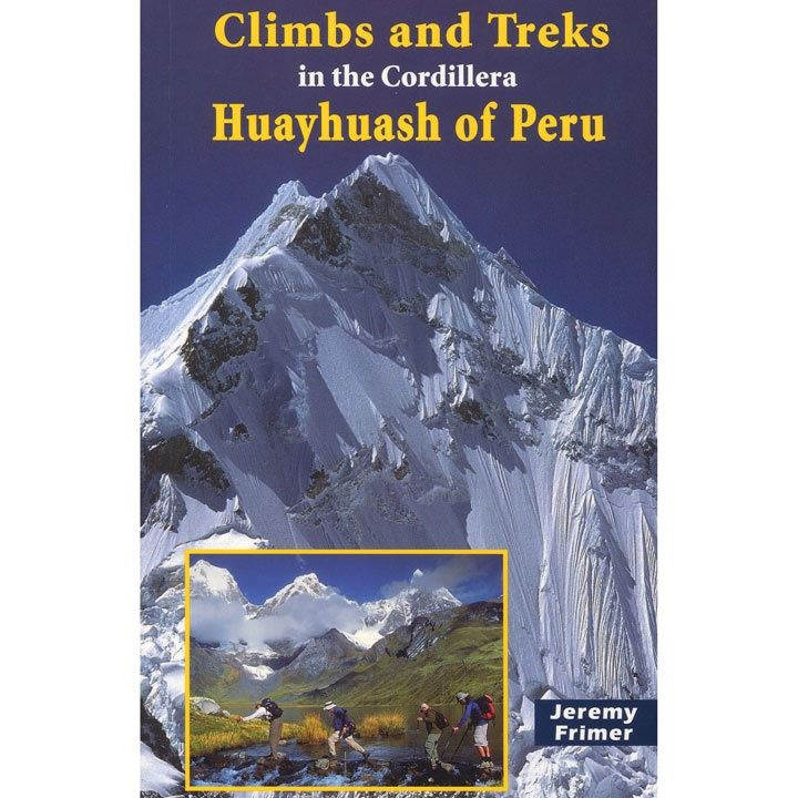 Climbs and Treks in the Cordillera Huayhuash of Peru