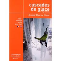 Cascades de Glace from Mont Blanc to Léman Volume 1