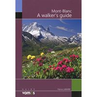 Mont Blanc - A Walker's Guide